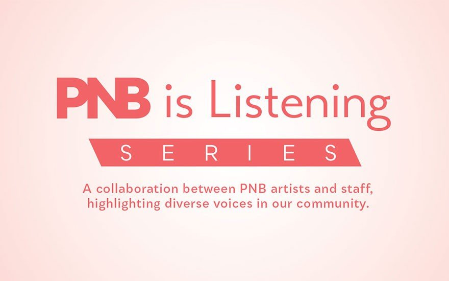 """Pale orange box with orange type that reads """"PNB is Listening Series. A collaboration between Pacific Northwest Ballet artists and staff, highlighting diverse voices in the community."""" Click to learn more."""