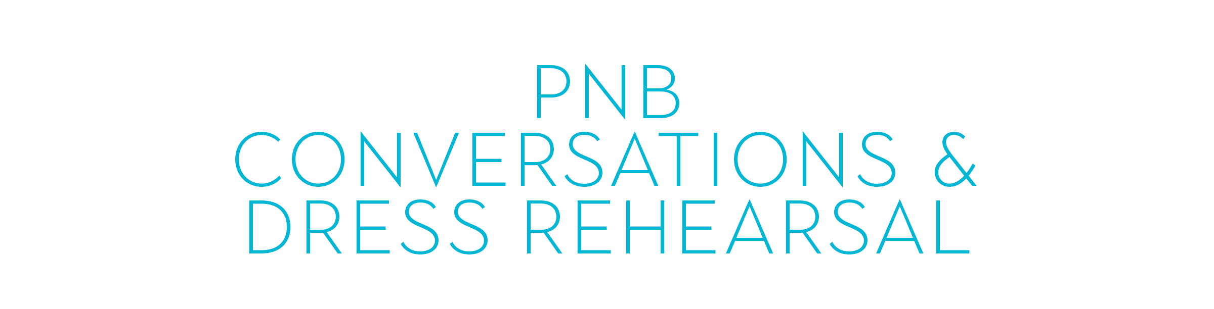 PNB Conversations and Dress Rehearsal